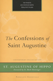The Confessions of St. Augustine  -              Edited By: Hal M. Helms                   By: Saint Augustine