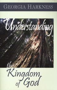 Understanding the Kingdom of God  -     By: Georgia Harkness