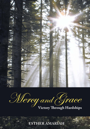 Mercy and Grace: Victory Through Hardships - eBook  -     By: Esther Amariah