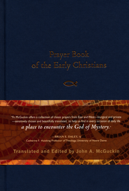 Prayer Book of the Early Christians  -              Edited By: John A. McGuckin                   By: Edited & translated by John A. McGuckin