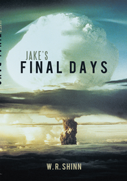 Jake's Final Days - eBook  -     By: W.R. Shinn