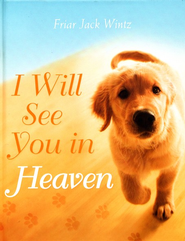 I Will See You in Heaven (Dog Lover's Edition)   -     By: Jack Wintz