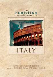 The Christian Travelers Guide to Italy   -     Edited By: Irving Hexham     By: David Bershad, Carolina Mangone