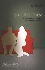 TruthQuest: Am I the One? Clues to Becoming and Finding a Person  Worth Marrying  -     By: James R. Lucas