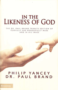 In the Likeness of God   -     By: Philip Yancey, Dr. Paul Brand