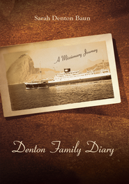 Denton Family Diary: A Missionary Journey - eBook  -     By: Sarah Denton Baun