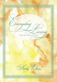 Everyday Living from the Book of James - eBook  -     By: Kathy Olsen