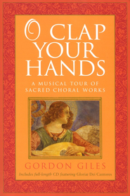 O Clap Your Hands: A Musical Tour of Sacred Choral Works with CD  -     By: Gordon Giles