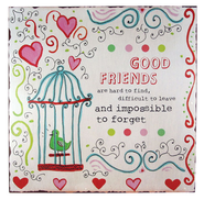 Good Friends Plaque  -