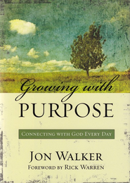 Growing with Purpose: Connecting with God Every Day - eBook  -     By: Jon Walker