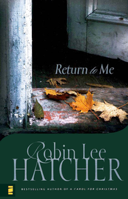 Return to Me  -              By: Robin Lee Hatcher
