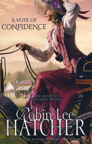 A Vote of Confidence, Sisters of Bethlehem Springs Series #1   -     By: Robin Lee Hatcher