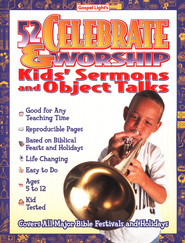 52 Celebrate & Worship Kids' Sermons and Object Talks   -