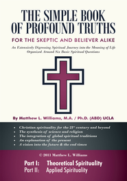 The Simple Book of Profound Truths: A Spiritual Guide for Skeptic and Believer Alike - eBook  -     By: Matthew L. Williams