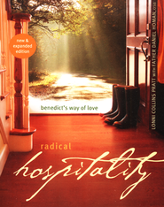 Radical Hospitality: Benedict's Way of Love, New Expanded Edition  -     By: Lonni Collins Pratt