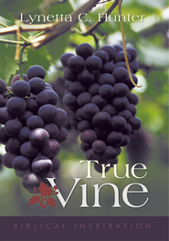 True Vine - eBook  -     By: Lynetta C. Hunter