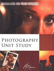 Photography Unit Study   -     By: Kym Wright