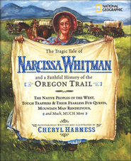 The Tragic Tale of Narcissa Whitman and a Faithful History of the Oregon Trail  -     By: Cheryl Harness
