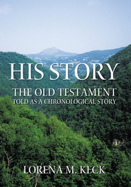 His Story: The Old Testament Told as a Chronological Story - eBook  -     By: Lorena M. Keck