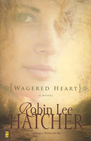 Wagered Heart   -              By: Robin Lee Hatcher
