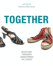 Intergenerational Ministry: Where Youth and Adults Connect - eBook  -     By: Jeff Baxter