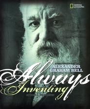 Always Inventing; A Photobiography of Alexander Graham Bell  -     By: Tom L. Matthews