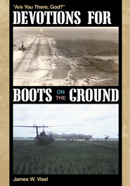 Devotions for Boots on the Ground: Are You There, God? - eBook  -     By: James W. Visel