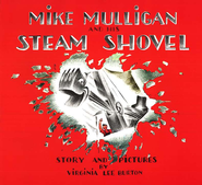 Mike Mulligan and His Steam Shovel: 60th Anniversary Edition  -              By: Virginia Lee Burton