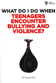 What Do I Do When Teenagers Encounter Bullying and Violence? - eBook  -     By: Steve Gerali