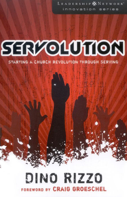 Servolution: Starting a Church Revolution through Serving - eBook  -     By: Dino Rizzo