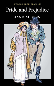 Wordsworth Classics: Pride and Prejudice   -     By: Jane Austen