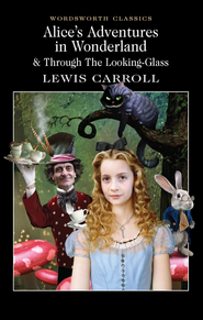 Alice's Adventures in Wonderland & Through the Looking-Glass  -     By: Lewis Carroll
