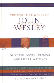 The Essential Works of John Wesley   -     Edited By: Alice Russie     By: John Wesley