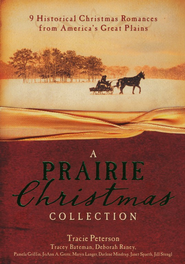 A Prairie Christmas Collection    -     By: Tracie Peterson, Tracey Bateman, Pamela Griffin