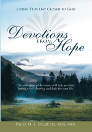 Devotions from Hope: Living This Day Closer to God - eBook  -     By: Paula M.S. Paquette