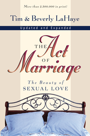 The Act of Marriage: The Beauty of Sexual Love / New edition - eBook  -     By: Tim LaHaye, Beverly LaHaye