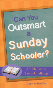 Can You Outsmart a Sunday Schooler? A Bible Basics Trivia Challenge  -     By: Conover Swofford