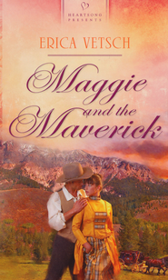 Maggie and the Maverick  -              By: Erica Vetsch