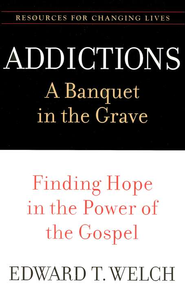 Addictions - A Banquet in the Grave: Finding Hope in the Power of the Gospel - Slightly Imperfect  -