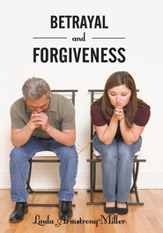 Betrayal and Forgiveness - eBook  -     By: Linda Armstrong-Miller