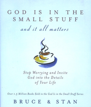 God Is In the Small Stuff - And it all Matters  -     By: Bruce Bickel, Stan Jantz