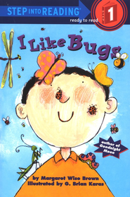I Like Bugs          -     By: Margaret Wise Brown