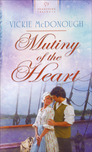Mutiny of the Heart  -     By: Vickie McDonough
