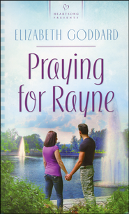 Praying for Rayne  -              By: Elizabeth Goddard
