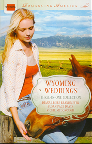 Wyoming Weddings  -     By: Susan Davis, Diana Brandmeyer, Vickie McDonough