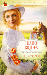 Idaho Brides  -     By: Erica Vetsch