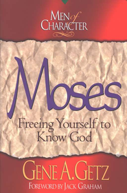 Moses, Men Of Character Series   -     By: Gene A. Getz