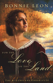 For the Love of the Land: A Novel - eBook  -     By: Bonnie Leon