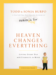 Heaven Changes Everything: Living Every Day with Eternity in Mind - eBook  -     By: Todd Burpo