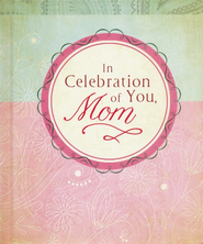 In Celebration of You, Mom - Slightly Imperfect  -